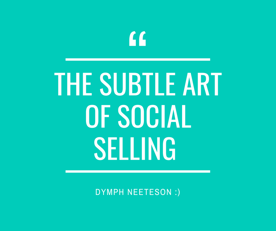The subtle art of social selling - Dymph Neeteson - Virtual Professional